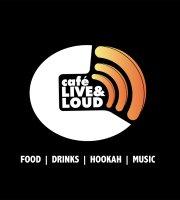 Cafe Live & Loud