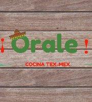 Orale Tex-Mex