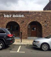 Bar None.