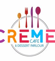 Creme Cafe & Dessert Parlour