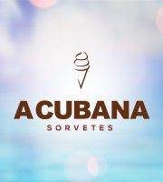 A Cubana Sorvetes - Desde 1930.