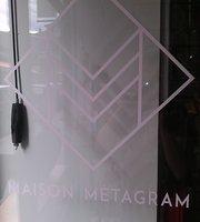 Maison Metagram
