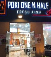 Poki One N Half