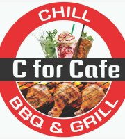 C for Cafe - Chill & BBQ Grill