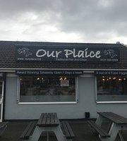 Our Plaice