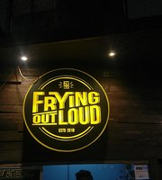 Frying Out Loud
