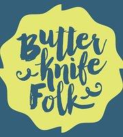 Butterknife Folk