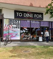 To Dine For Eatery