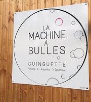 La Machine a Bulles