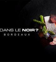 Dans le Noir ? Bordeaux