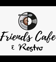 Friends Cafe & Restro