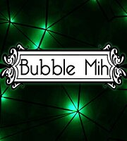 Bubble Mih
