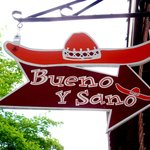 The Bueno Y Sano sign at our entrance