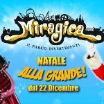 Miragica il 22 dicembre riapre con Natale alla Grande!