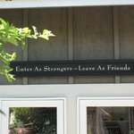 "Front Main Entrance - ""Enter as Strangers - Leave as Friends"""