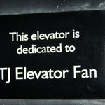 Main Lobby Elevator is dedicated to TJElevatorfan