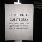 seriously ???? I'm sure all tourist from Lyndhurst will try to steal ice from your hotel !!!