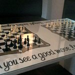 "Chess Board ""When you see a good move, look for a better one"""