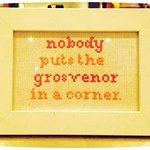 Nobody puts the Grosvenor in a corner!