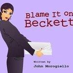 Blame It On Beckett November 1 -17, 2013