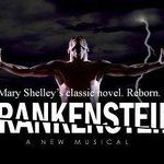 Frankenstein A New Musical March 7-9, 2014