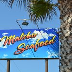 The roadsign for Malibu Seafood!