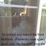 Do not put your kids in the front bedroom. Passersby have a very good view into the room (partic
