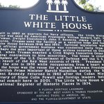 The LITTLE WHITE HOUSE entrance .. ..