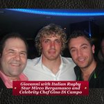 Giovanni with Italian Rugby Legend Mirco Bergamasco and Celebrity Chef Gino D'Acampo