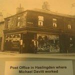 Post Office in Haslingden where Michael Davitt worked