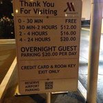 Ridiculous parking fees! Self parking overnight is $20.00! That's highway robbery!