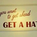 If you want to get ahead, get a hat!