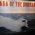 The Saga of the Submarine details the devleopment of submarines throughout history