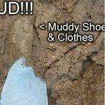 It's muddy!!!