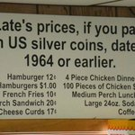 Fun sign inside showing the prices if you pay with pre-1964 silver coins. Might be fun to bring