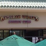 bruddah willy's from the street