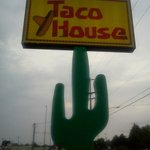 The super yummy, locally owned and operated Taco House!