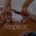Eat Sleep Massage Repeat - Good advice!