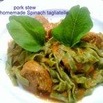 pork stew with homemade Spinach tagliatelle