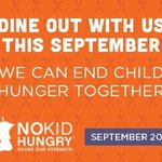 Dine out for No Kid Hungry during the month of September!