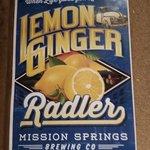 Lemon Ginger Radler advertisement, Mission Springs Brewpub & Restaurant  |  7160 Oliver Street,