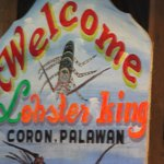 Lobster King in Coron. One of the best restaurants in town! Eat lobsters to your heart's content
