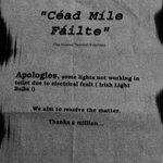 Céad Míle Fáilte.........Yeah, Right!