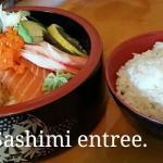 Sashimi entree, the sashimi is fresh and the rice is yummy!