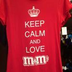 keep calm and love m&ms tshirt