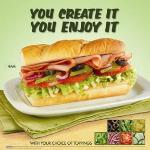 You create it...you enjoy it! Subway Eat Fresh.
