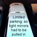 Limited parking; so tight mirrors had to be pulled in