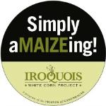 Iroquois White Corn - Simply aMAIZE-ing!