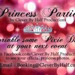 Clever By Half Productions also offers visits from Princesses for parties