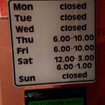 Be aware of the opening times! And book!